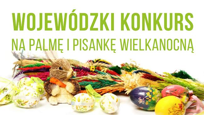 Wojewódzki konkurs na palmę i pisankę wielkanocną