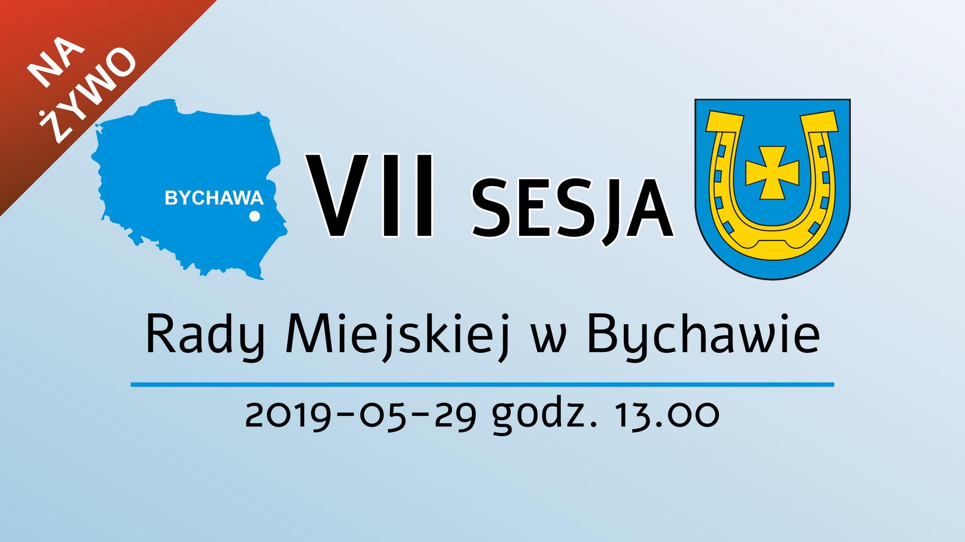 VII sesja Rady Miejskiej w Bychawie – 29 maja 2019 r.
