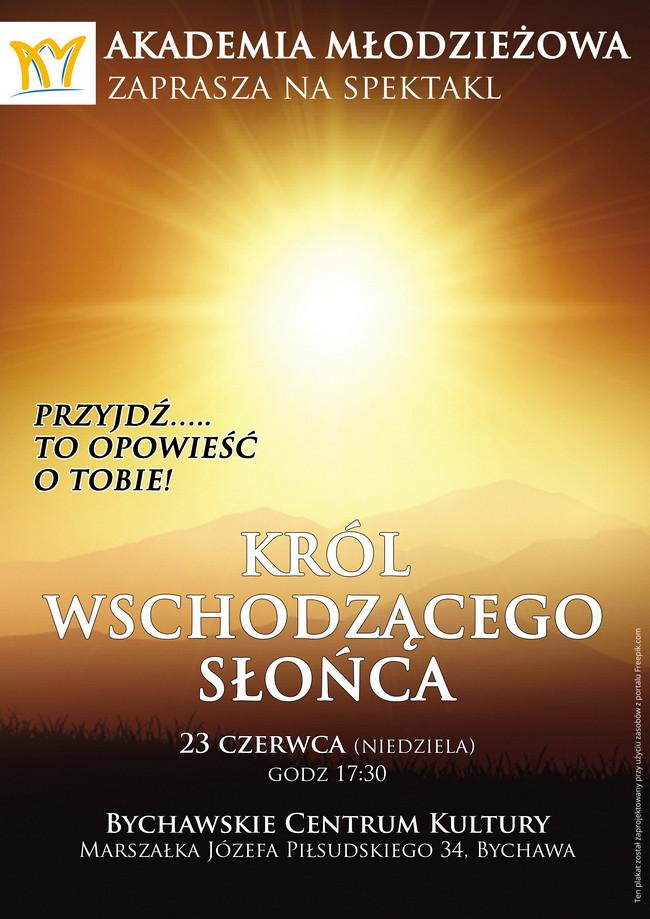 Spektakl Akademii Młodzieżowej pt. Król Wschodzącego Słońca – zaproszenie