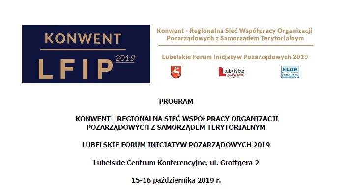 W dniach 15-16 października 2019 roku odbędzie się Konwent – Regionalna Sieć Współpracy Organizacji Pozarządowych z Samorządem Terytorialnym w ramach Lubelskiego Forum Inicjatyw Pozarządowych.